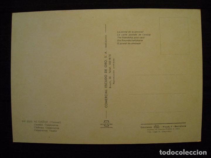 Postales: POSTAL ALCAÑIZ ( TERUEL ) - Nº 5525 - CASTILLO CALATRAVOS. - Foto 3 - 92386255