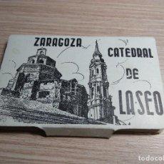 Postales: ZARAGOZA. CATEDRAL DE LA SEO. ALBUM ACORDEON 12 POSTALES ANTIGUAS. Lote 116834423