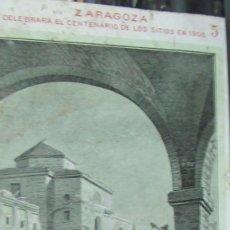Postales: ZARAGOZA. CENTENARIO DE LOS SITIOS. ANTIGUA POSTAL. ORIGINAL. Lote 120884911