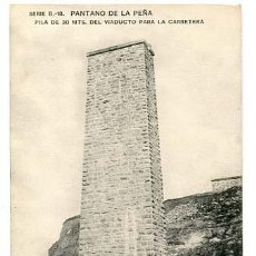 Postales: HUESCA PANTANO DE LA PEÑA PILA DE 30 MTS. DEL VIADUCTO PARA LA CARRETERA IMP. HAUSER Y MENET. Lote 122811667
