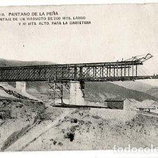 Postales: HUESCA PANTANO DE LA PEÑA MONTAJE VIADUCTO PARA LA CARRETERA IMP. HAUSER Y MENET. Lote 122811735