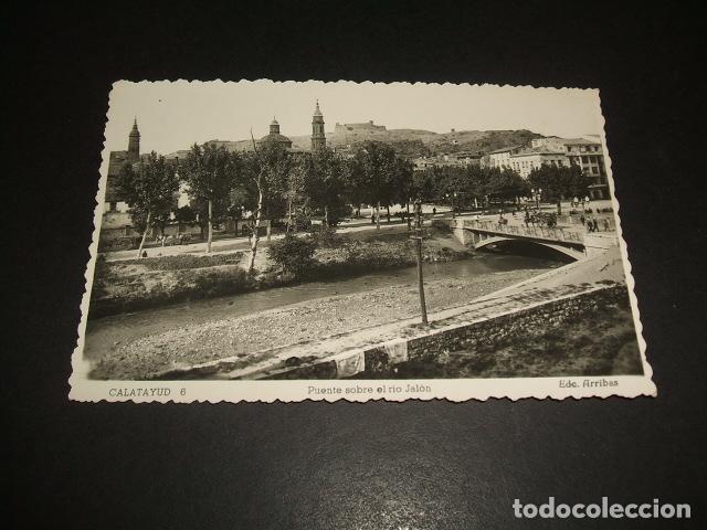 CALATAYUD ZARAGOZA PUENTE SOBRE EL RIO JALON (Postales - España - Aragón Antigua (hasta 1939))