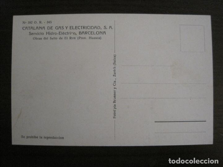 Postales: CATALANA DE GAS-182-PUENTE NUEVO BENASQUE-OBRAS SALTO DEL RUN-HUESCA-POSTAL ANTIGUA-(53.907) - Foto 3 - 139204634