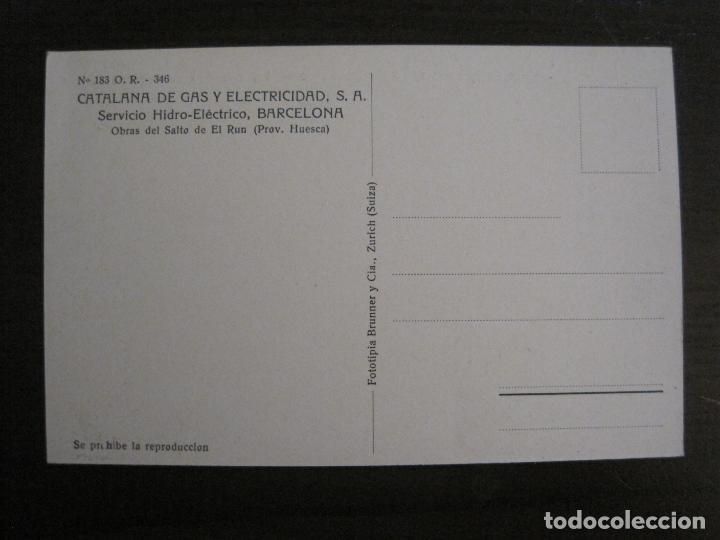 Postales: CATALANA DE GAS-183-PUENTE VIEJO DE BENASQUE-OBRAS SALTO DEL RUN-HUESCA-POSTAL ANTIGUA-(53.908) - Foto 3 - 139204746