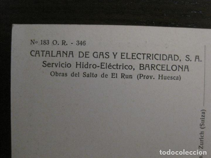 Postales: CATALANA DE GAS-183-PUENTE VIEJO DE BENASQUE-OBRAS SALTO DEL RUN-HUESCA-POSTAL ANTIGUA-(53.908) - Foto 4 - 139204746