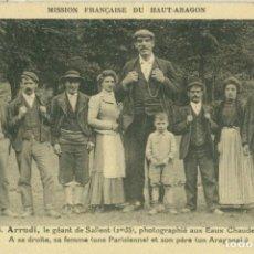Postales: HUESCA SALLENT FERMIN ARRUDI EL GIGANTE ARAGONÉS. MISION FRANCESA ALTO ARAGÓN.H. 1910. MUY RARA.. Lote 139518986