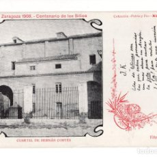 Postales: ZARAGOZA 1908 CENTENARIO DE LOS SITIOS. CUARTEL HERNAN CORTES. TEXTO VITAL AZA. TIP. CASAÑAL. Lote 140530774