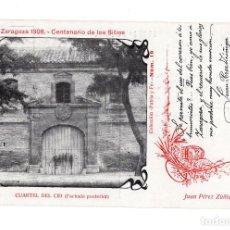Postales: ZARAGOZA 1908 CENTENARIO DE LOS SITIOS C. PATRIA Y FE. CUARTEL DEL CID TEXTO JUAN PEREZ ZUÑIGA. Lote 140531178
