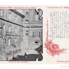 Postales: ZARAGOZA 1908 CENTENARIO DE LOS SITIOS C. PATRIA Y FE. PLAZA SAN AGUSTIN TEXTO FLORENCIO JARDIEL. Lote 140531454