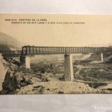 Postales: PANTANO DE LA PEÑA (HUESCA) POSTAL SERIE B-19. VIADUCTO DE 200 MTS LARGO Y 41 MTS ALTO (H.1910?). Lote 140954884