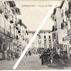 Postales: BONITA Y RARA POSTAL - BARBASTRO (HUESCA) - PLAZA DEL MERCADO. Lote 147706206