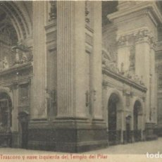 Postales: ZARAGOZA. TRASCORO Y NAVE IZQUIERDA DEL TEMPLO DEL PILAR. THOMAS. 9Z14 CM. SIN CIRCULAR. . Lote 151403814