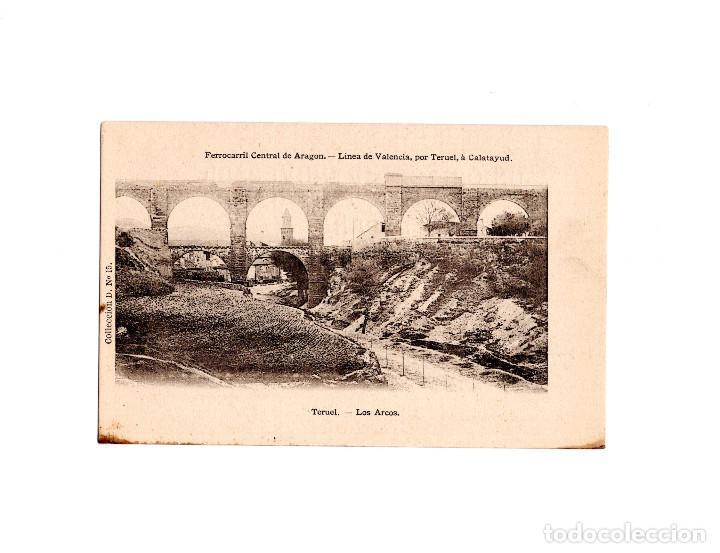 TERUEL.- LOS ARCOS , FERROCARRIL CENTRAL ARAGON , VALENCIA CALATAYUD (Postales - España - Aragón Antigua (hasta 1939))