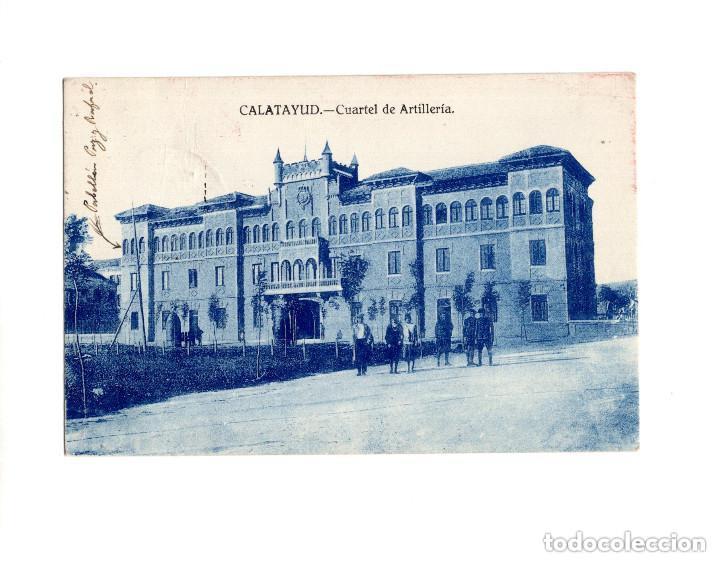 CALATAYUD.(ZARAGOZA).- CUARTEL DE ARTILLERÍA (Postales - España - Aragón Antigua (hasta 1939))
