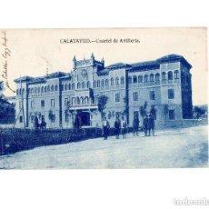 Postales: CALATAYUD.(ZARAGOZA).- CUARTEL DE ARTILLERÍA. Lote 154703438