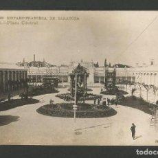 Postales: ZARAGOZA-PLAZA CENTRAL-EXPOSICION HISPANO FRANCESA-6-FOTOGRAFICA COYNE-POSTAL ANTIGUA-(58.012). Lote 157109706