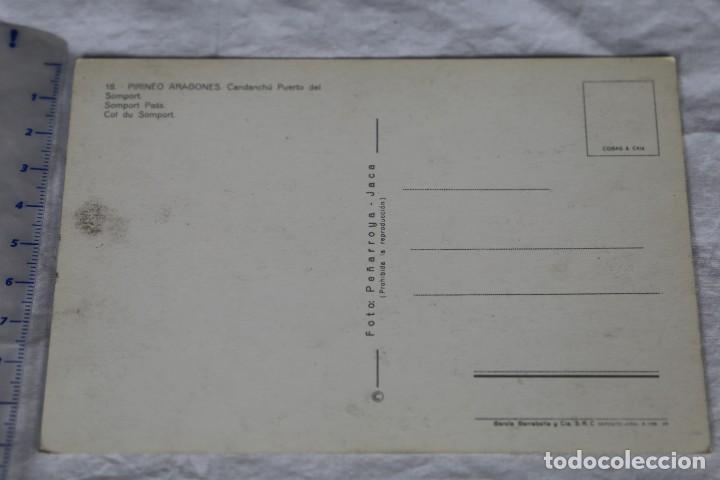 Postales: PIRINEO ARAGONES CANDANCHU PUERTO DEL SOMPORT Nº 18 FOTO PEÑARROYA JACA CAMIONES FRONTERA - Foto 2 - 157131594