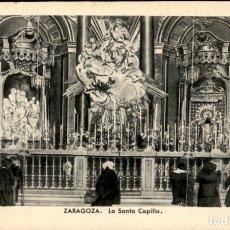 Postales: ZARAGOZA - EL PILAR – LA SANTA CAPILLA - 9 X 14 CMS. Lote 172156605