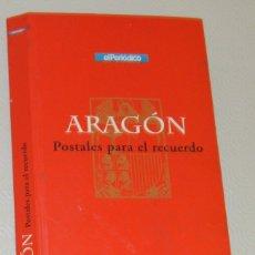 Postales: ARAGON, POSTALES PARA EL RECUERDO - ALBUM CON 88 POSTALES - EL PERIODICO / GOBIERNO DE ARAGON. Lote 173433398