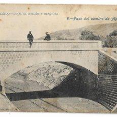 Postales: HUESCA - PASO DEL CAMINO DE AGUILANIU - CANAL DE ARAGÓN Y CATALUÑA - P30005. Lote 195154367