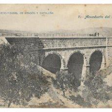 Postales: HUESCA - ACUEDUCTO DEL HONDO - CANAL DE ARAGÓN Y CATALUÑA - P30005. Lote 195154382