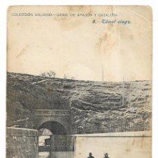 Postales: HUESCA - TÚNEL CIEGO - CANAL DE ARAGÓN Y CATALUÑA - P30005. Lote 195154421