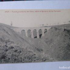 Postales: JACA. PUENTE ACUEDUCTO DEL CANAL, SOBRE EL BARRANCO DE LOS CARNUZOS. M ARRIBAS. SIN CIRCULAR.. Lote 206117270