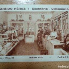 Postales: POSTAL PUBLICITARIA CANDIDO PEREZ, CONFITERIA ULTRAMARINOS. ZARAGOZA. Lote 206283375
