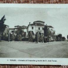 Postales: TERUEL - ENTRADA AL ENSANCHE Y BUSTO DE D. JOSE TORAN. Lote 211452241