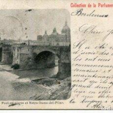 Postales: ZARAGOZA-EL PILAR Y PUENTE SOBRE EL RÍO EBRO-PERFUMERIAS XÉROL-AÑO 1903- RARA. Lote 216428157