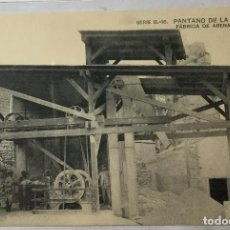 Postales: PANTANO DE LA PEÑA , HUESCA , ARAGÓN , FABRICA DE ARENA ARTIFICIAL , HAUSER Y MENET , MADRID. Lote 217152357