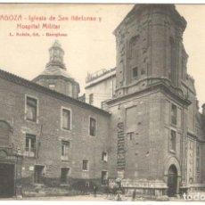 Postales: ZARAGOZA.IGLESIA DE SAN ILDEFONSO Y HOSPITAL MILITAR Nº 72 L. ROISIN.. Lote 221376296