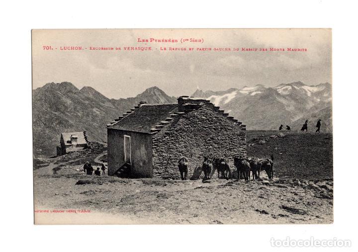 LES PYRÉNÉES CENTRALES. LUCHON. EXCURSIÓN DE VENASQUE. REFUGIO. (Postales - España - Aragón Antigua (hasta 1939))