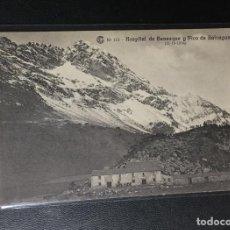 Postales: BENASQUE , HUESCA , ARAGÓN , HOSPITAL Y PICO DE SALVAGUARDIA , 1914 , N. 113 CATALANA DE GAS .. Lote 235250555