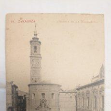 Postales: POSTAL DE ZARAGOZA IGLESIA DE LA MAGDALENA. Lote 236657850