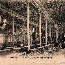 Postales: ARAGON ZARAGOZA GRAN CAFE DE AMBOS MUNDOS POSTAL ANTIGUA. Lote 240895750