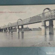 Postales: POSTAL - ZARAGOZA. PUENTE DE HIERRO DEL FERROCARRIL.. Lote 262310245