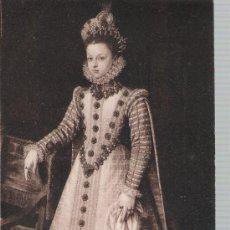 Postales: SANCHEZ COELLO.- RETRATO DE LA INFANTA ISABEL CLARA EUGENIA. MUSEO DEL PRADO. FECHADO EN 1921.. Lote 21301538