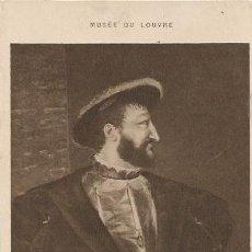 Postales: ** PH607 - MUSÉE DU LOUVRE - LE TITIEN - PORTRAIT DE FRANÇOIS 1ER. Lote 31994676