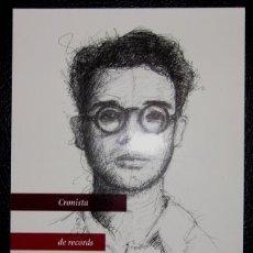 Postales: VICENT ANDRÉS ESTELLÉS - CRONISTA DE RECORDS I D'ESPERANCES. Lote 34857219