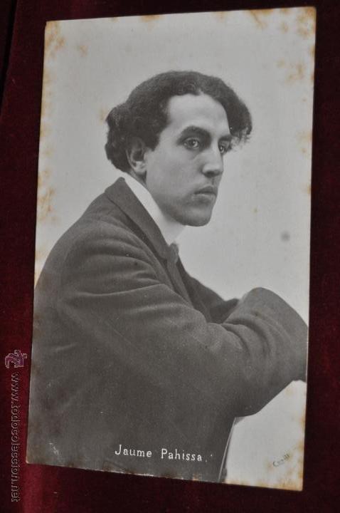 ANTIGUA FOTO POSTAL DEL PINTOR JAUME PAHISSA. PRINCIPIOS DEL SIGLO XX (Postales - Postales Temáticas - Arte)