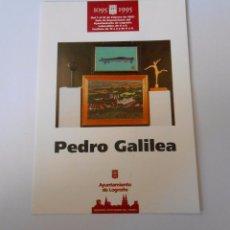 Postales: TARJETA DE LA EXPOSICION DEL PINTOR Y ESCULTOR RIOJANO PEDRO GALILEA EN LOGROÑO. FEBRERO 1995. TDKP. Lote 63552104