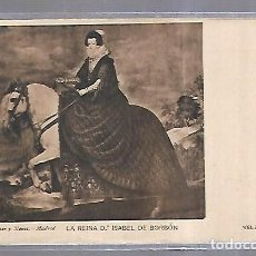 Postales: TARJETA POSTAL. LA REINA Dª ISABEL DE BORBON. VELAZQUEZ. 1885 HAUSER Y MENET. Lote 138534186