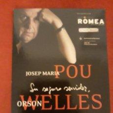 Postales: POSTAL DE LA OBRA SU SEGURO SERVIDOR, DE ORSON WELLES, CON JOSEP MARÍA POU. GREC 2008. Lote 142459890