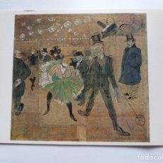 Postales: TARJETA POSTAL - PINTURA - HENRI DE TOULOUSE LAUTREC LA DANSE DE LA GOULUE ET DE VALENTIN LE DESOSSE. Lote 178875690