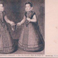 Postales: POSTAL SANCHEZ COELLO - LAS DOS INFANTAS HIJAS DE FELIPE II - MUSEO PRADO - 359 LL. Lote 179176461