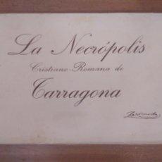Postales: LA NECRÓPOLIS CRISTIANO ROMANA DE TARRAGONA. DESPLEGABLE ACORDEÓN 10 POSTALES B/N BROMURO ZERKOWITZ. Lote 180229162