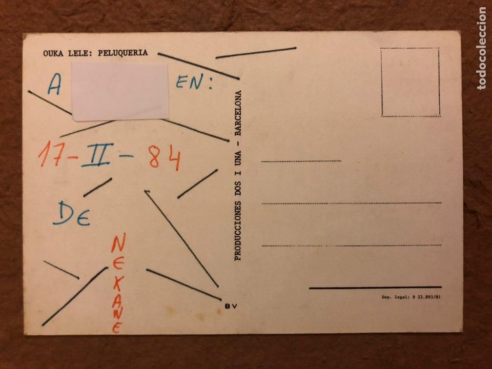 Postales: OUKA LELE: PELUQUERÍA. POSTAL CIRCULADA PRODUCCIONES DOS I UNA (1981). - Foto 2 - 190183441