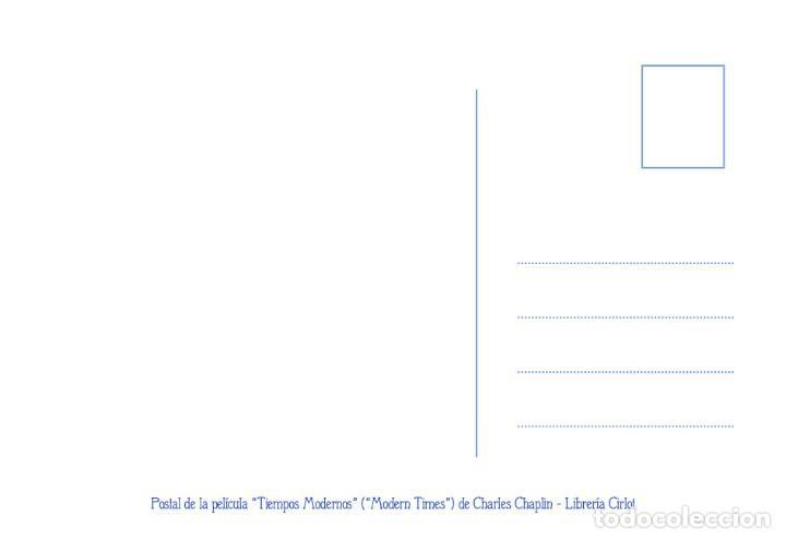 Postales: Postal de la película Tiempos Modernos, de Charles Chaplin. Tema: Cine, Charlot, Modern Times. - Foto 2 - 254010110