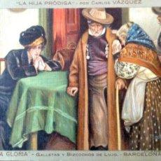 Postais: PINTURA: LA HIJA PRÓDIGA DE CARLOS VÁZQUEZ. LA GLORIA - GALLETAS Y BIZCOCHOS DE LUJO (BARCELONA). NU. Lote 194362715